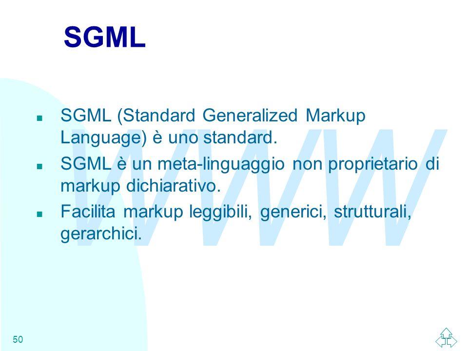 SGML SGML (Standard Generalized Markup Language) è uno standard.