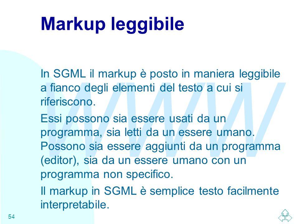 Markup leggibile In SGML il markup è posto in maniera leggibile a fianco degli elementi del testo a cui si riferiscono.
