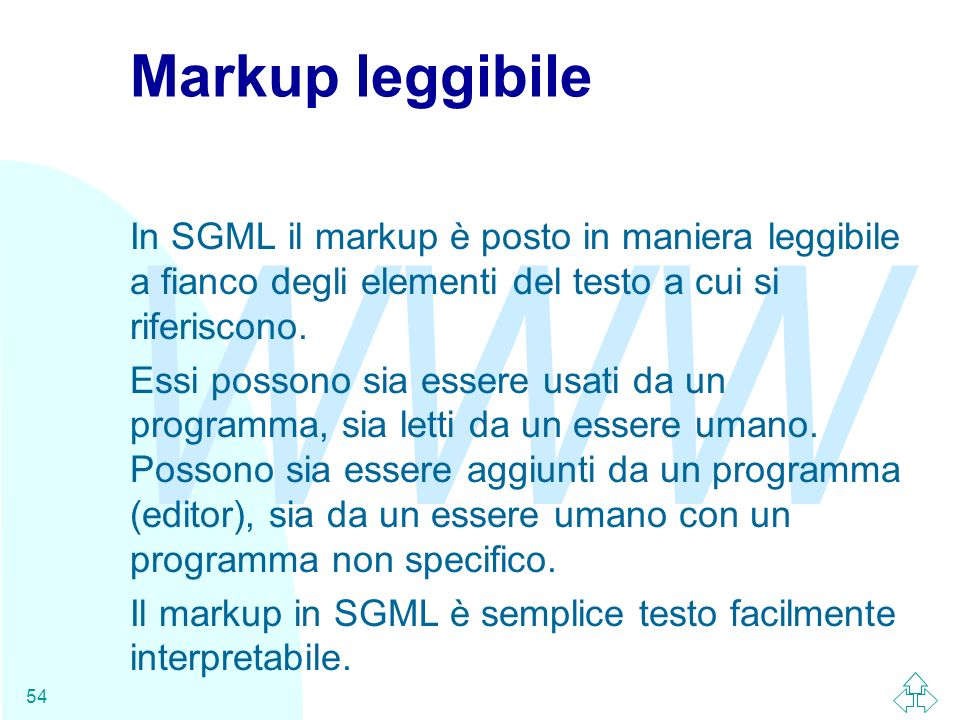 Markup leggibileIn SGML il markup è posto in maniera leggibile a fianco degli elementi del testo a cui si riferiscono.