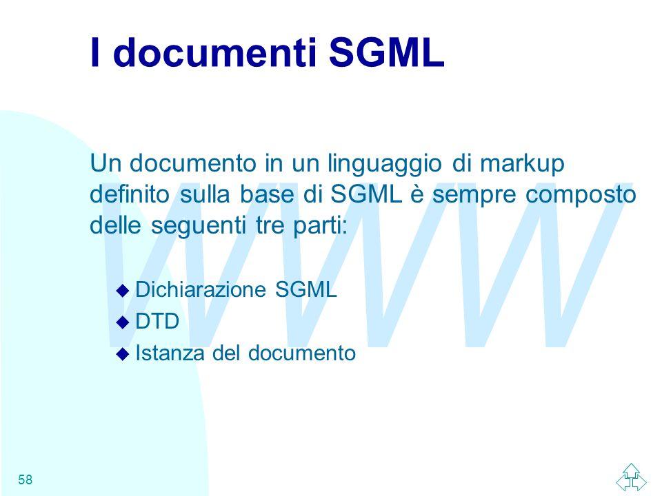 I documenti SGML Un documento in un linguaggio di markup definito sulla base di SGML è sempre composto delle seguenti tre parti: