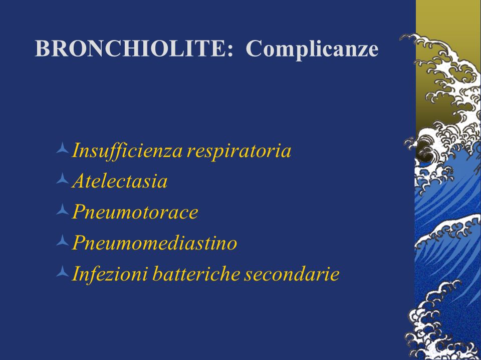 BRONCHIOLITE: Complicanze