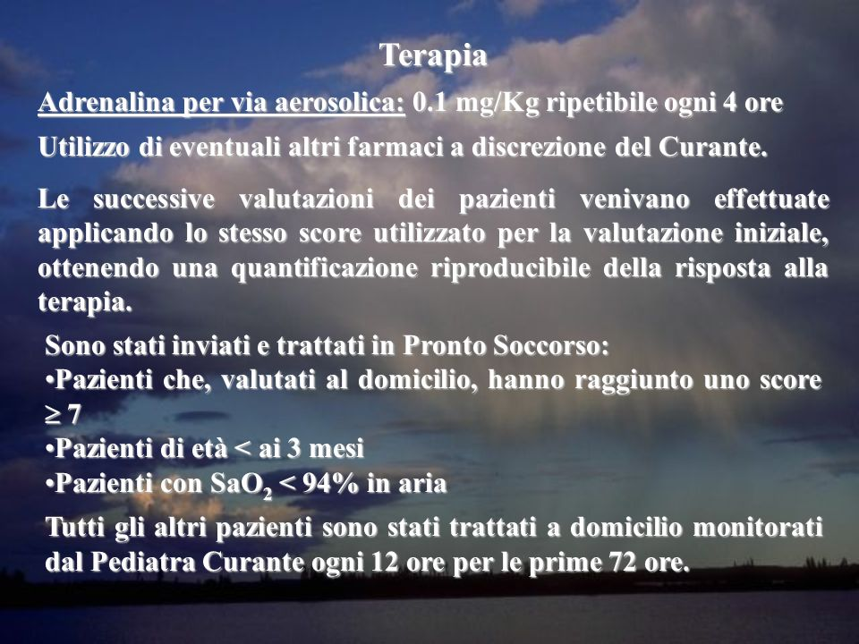 Terapia Adrenalina per via aerosolica: 0.1 mg/Kg ripetibile ogni 4 ore