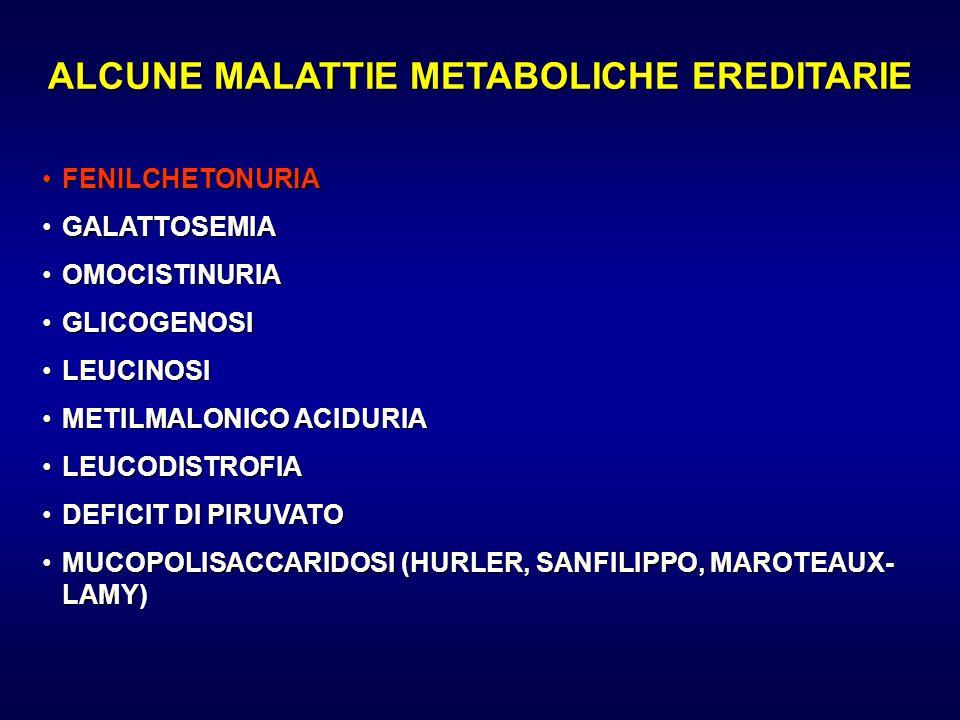 ALCUNE MALATTIE METABOLICHE EREDITARIE