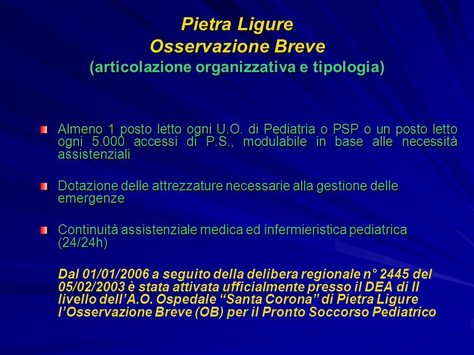 Pietra Ligure Osservazione Breve (articolazione organizzativa e tipologia)