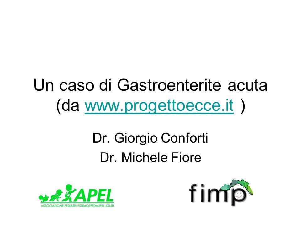 Un caso di Gastroenterite acuta (da www.progettoecce.it )
