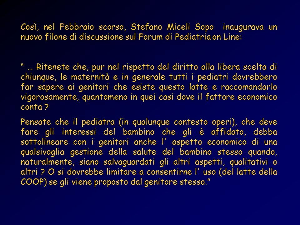 Così, nel Febbraio scorso, Stefano Miceli Sopo inaugurava un nuovo filone di discussione sul Forum di Pediatria on Line: