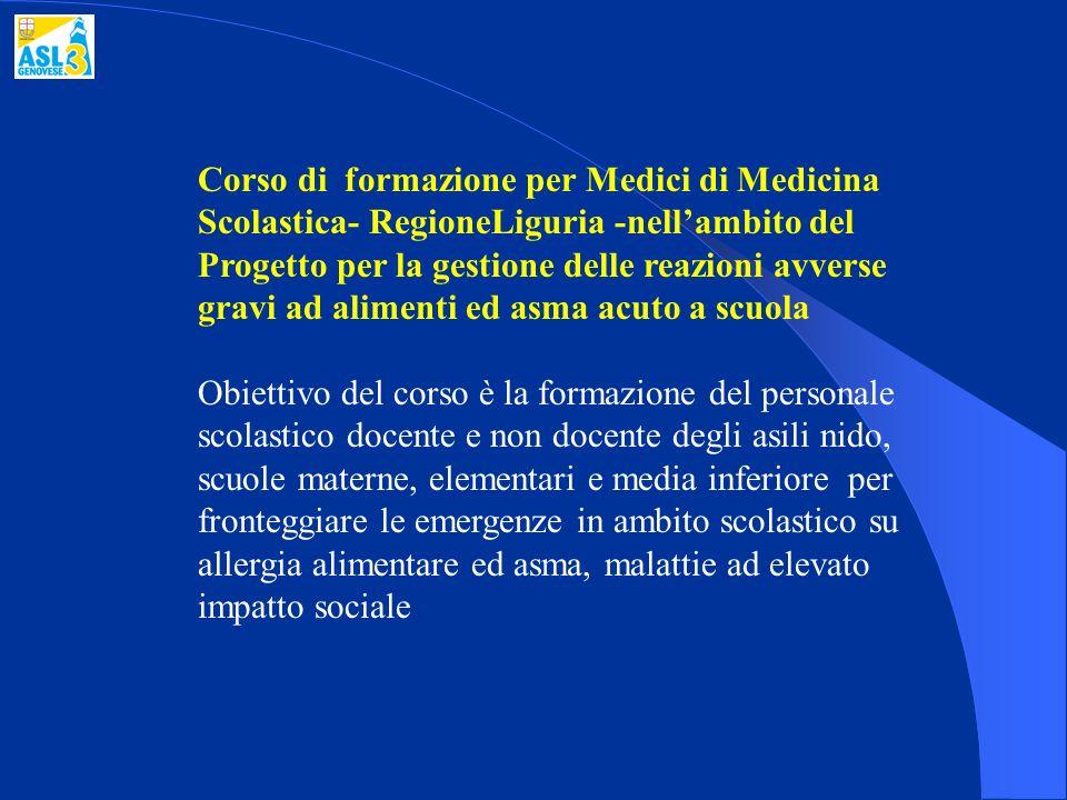 Corso di formazione per Medici di Medicina Scolastica- RegioneLiguria -nell'ambito del Progetto per la gestione delle reazioni avverse gravi ad alimenti ed asma acuto a scuola