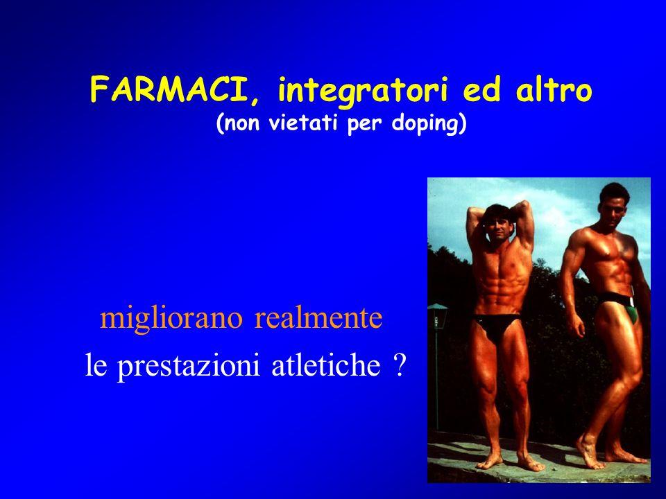 FARMACI, integratori ed altro (non vietati per doping)