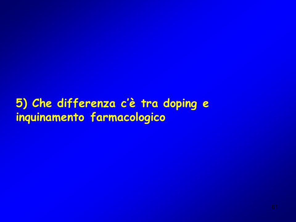 5) Che differenza c'è tra doping e inquinamento farmacologico
