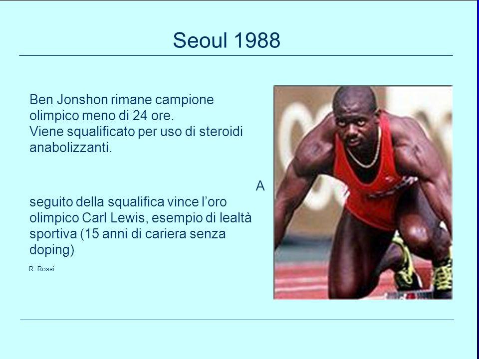 Seoul 1988Ben Jonshon rimane campione olimpico meno di 24 ore. Viene squalificato per uso di steroidi anabolizzanti.