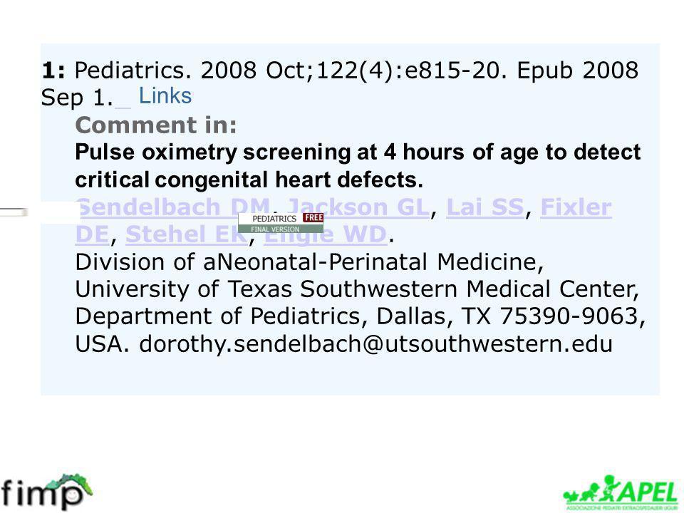 1: Pediatrics. 2008 Oct;122(4):e815-20. Epub 2008 Sep 1. Links