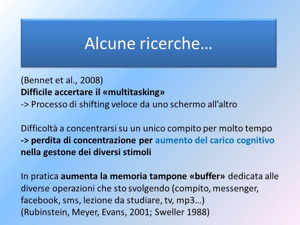 Alcune ricerche… (Bennet et al., 2008)