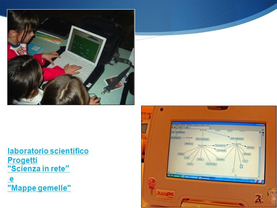 laboratorio scientifico Progetti Scienza in rete e Mappe gemelle
