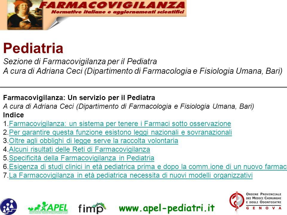 Pediatria Sezione di Farmacovigilanza per il Pediatra A cura di Adriana Ceci (Dipartimento di Farmacologia e Fisiologia Umana, Bari)