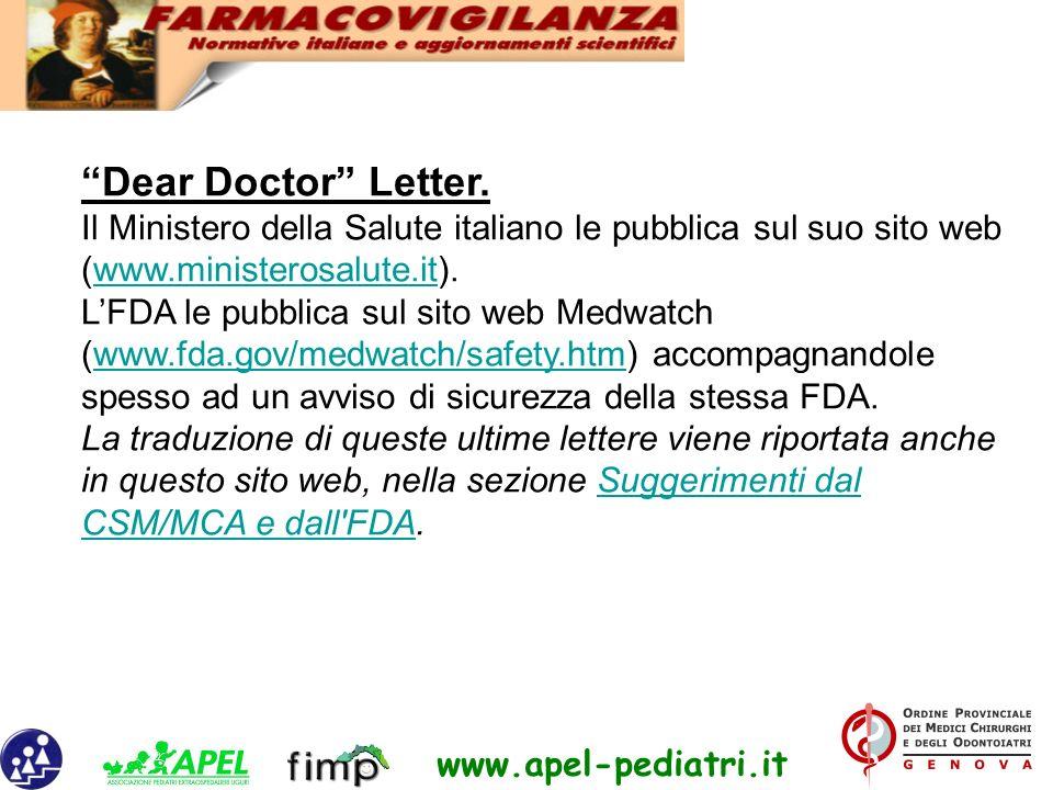 Dear Doctor Letter. Il Ministero della Salute italiano le pubblica sul suo sito web (www.ministerosalute.it). L'FDA le pubblica sul sito web Medwatch (www.fda.gov/medwatch/safety.htm) accompagnandole spesso ad un avviso di sicurezza della stessa FDA.