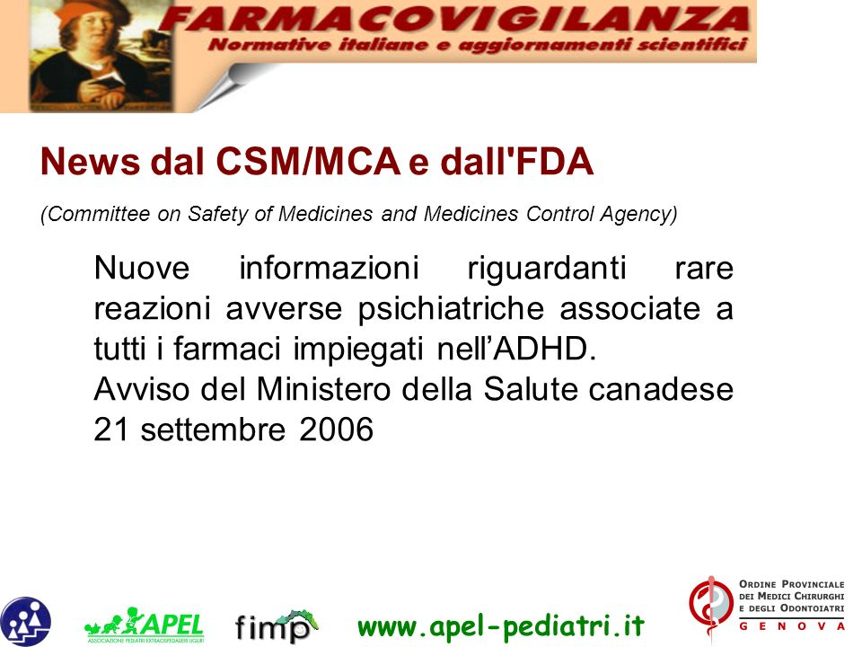 News dal CSM/MCA e dall FDA (Committee on Safety of Medicines and Medicines Control Agency)