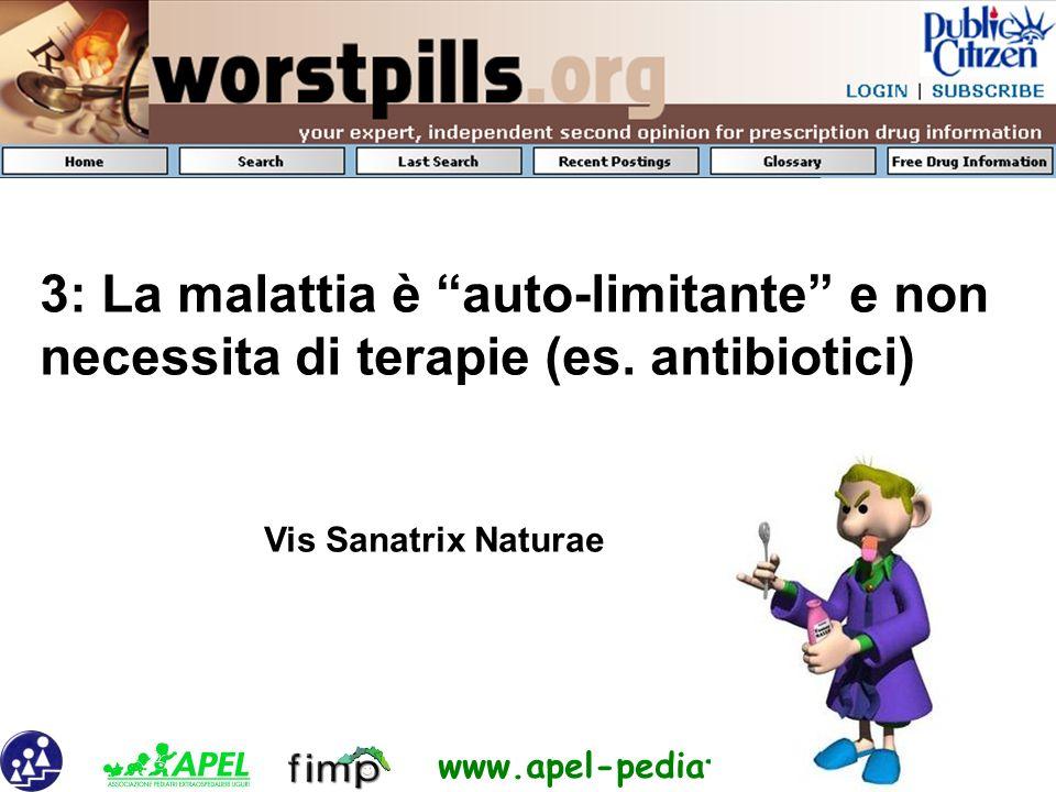3: La malattia è auto-limitante e non necessita di terapie (es