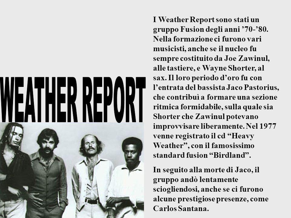 I Weather Report sono stati un gruppo Fusion degli anni '70-'80