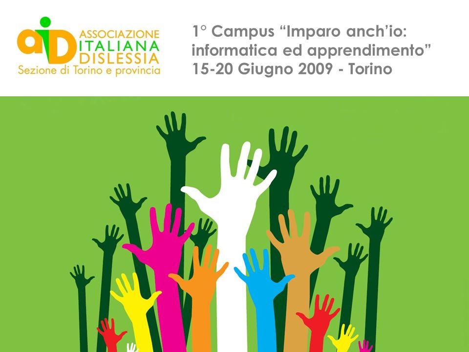 1° Campus Imparo anch'io: informatica ed apprendimento 15-20 Giugno 2009 - Torino