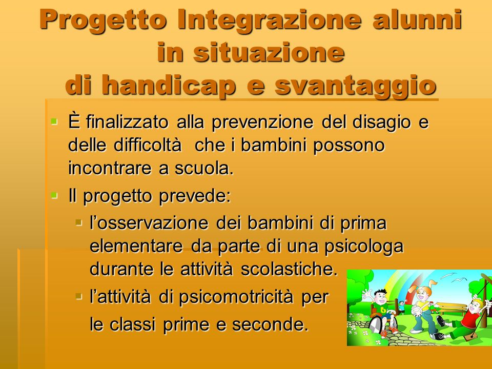 Progetto Integrazione alunni in situazione di handicap e svantaggio