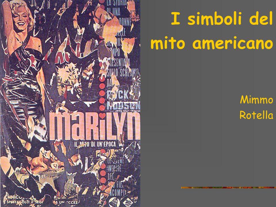 I simboli del mito americano Mimmo Rotella the sixties