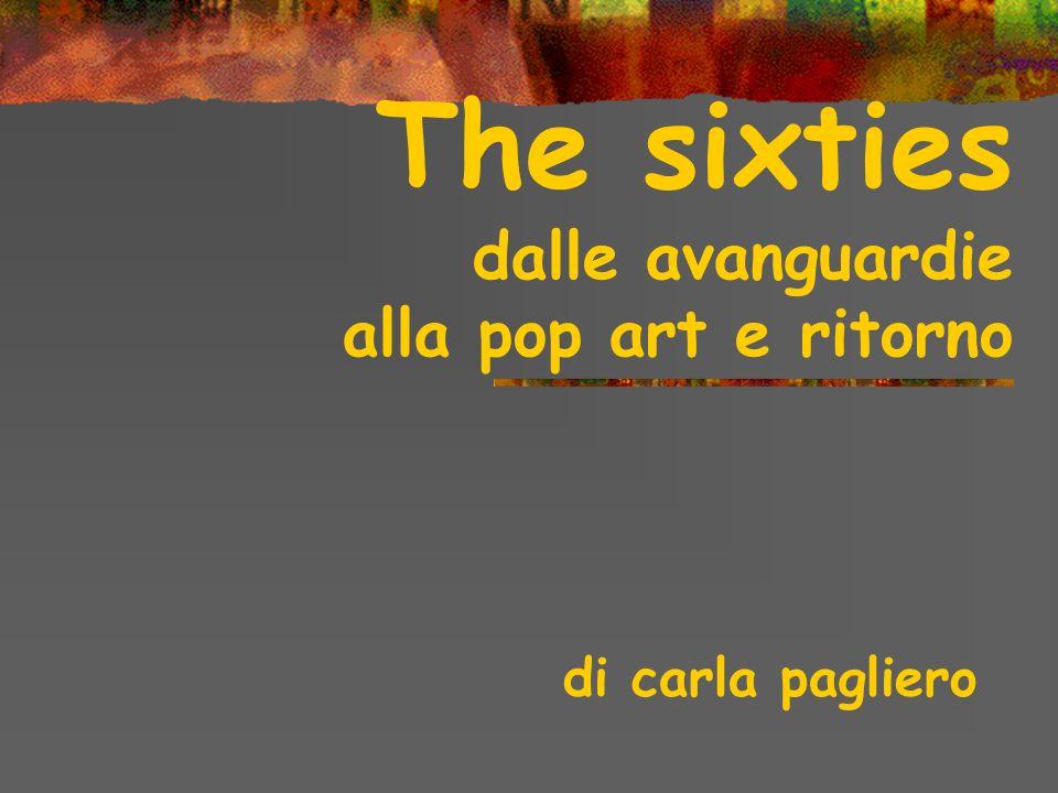 The sixties dalle avanguardie