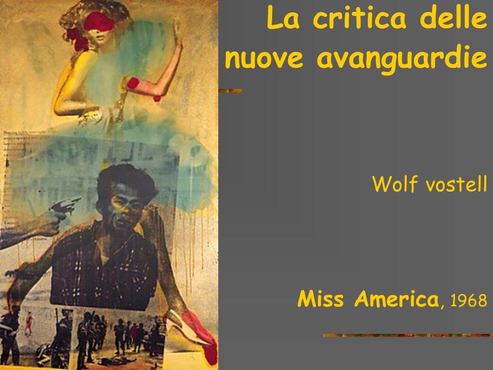 La critica delle nuove avanguardie Miss America, 1968 Wolf vostell