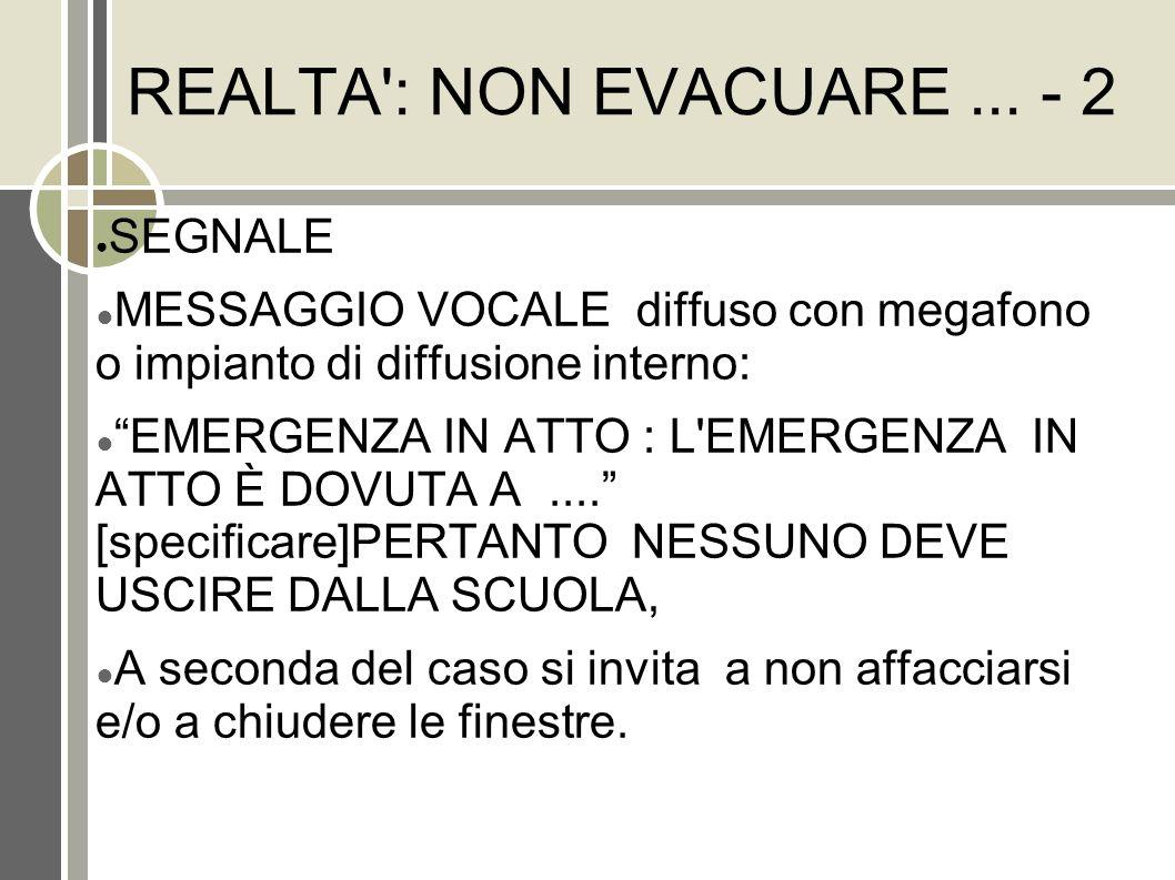 REALTA : NON EVACUARE ... - 2 SEGNALE