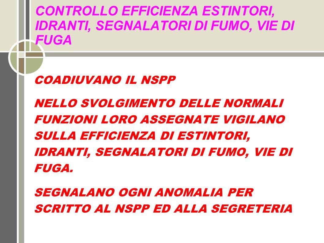 CONTROLLO EFFICIENZA ESTINTORI, IDRANTI, SEGNALATORI DI FUMO, VIE DI FUGA