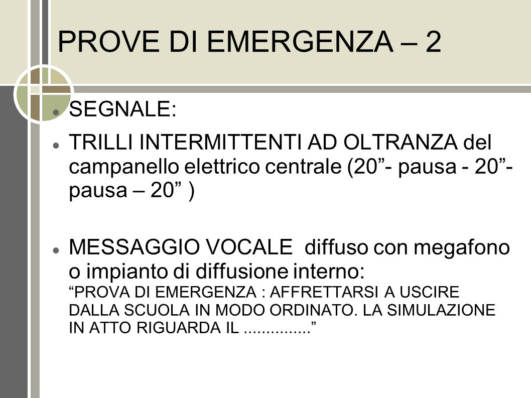 PROVE DI EMERGENZA – 2 SEGNALE: