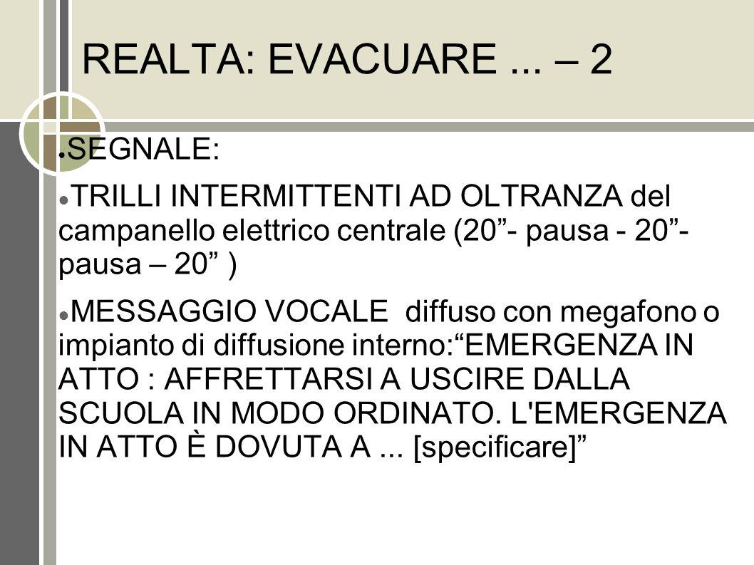 REALTA: EVACUARE ... – 2 SEGNALE:
