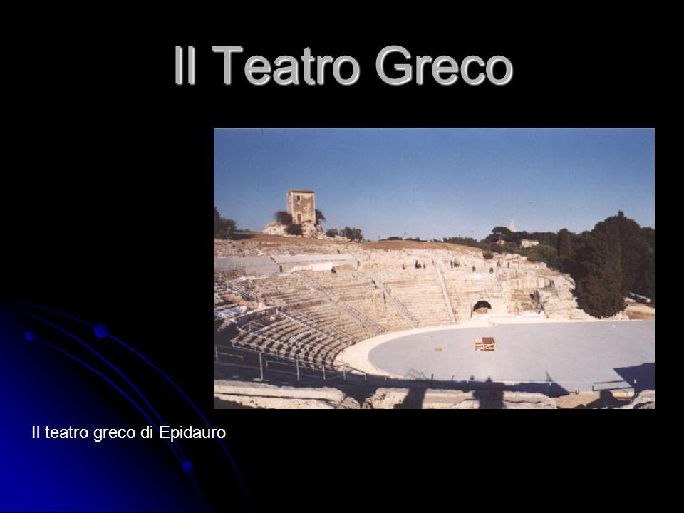Il Teatro Greco Il teatro greco di Epidauro