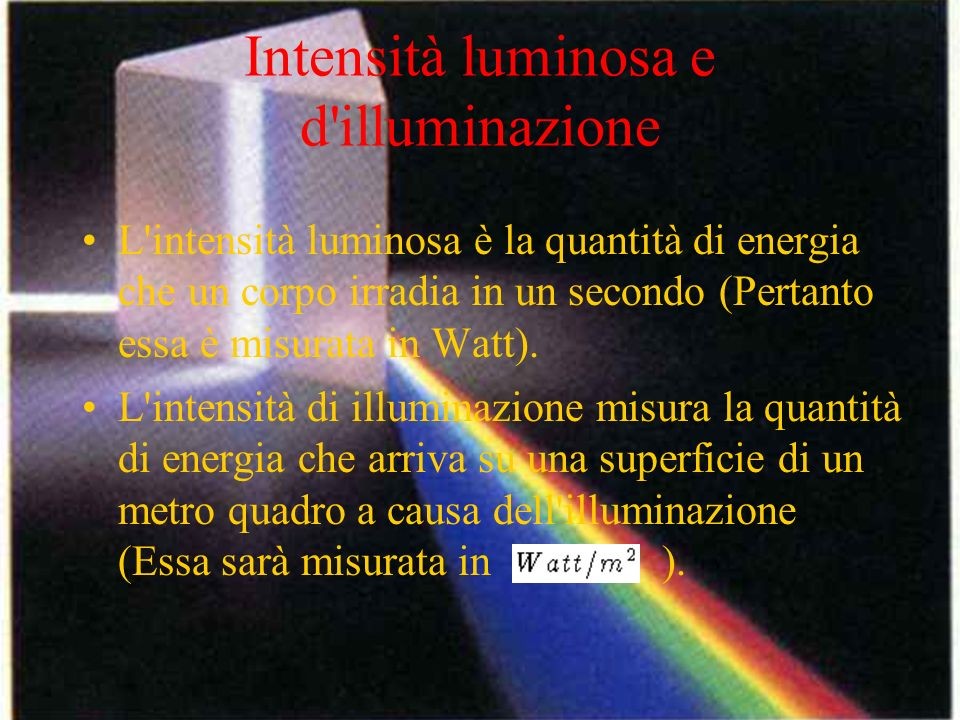 Intensità luminosa e d illuminazione