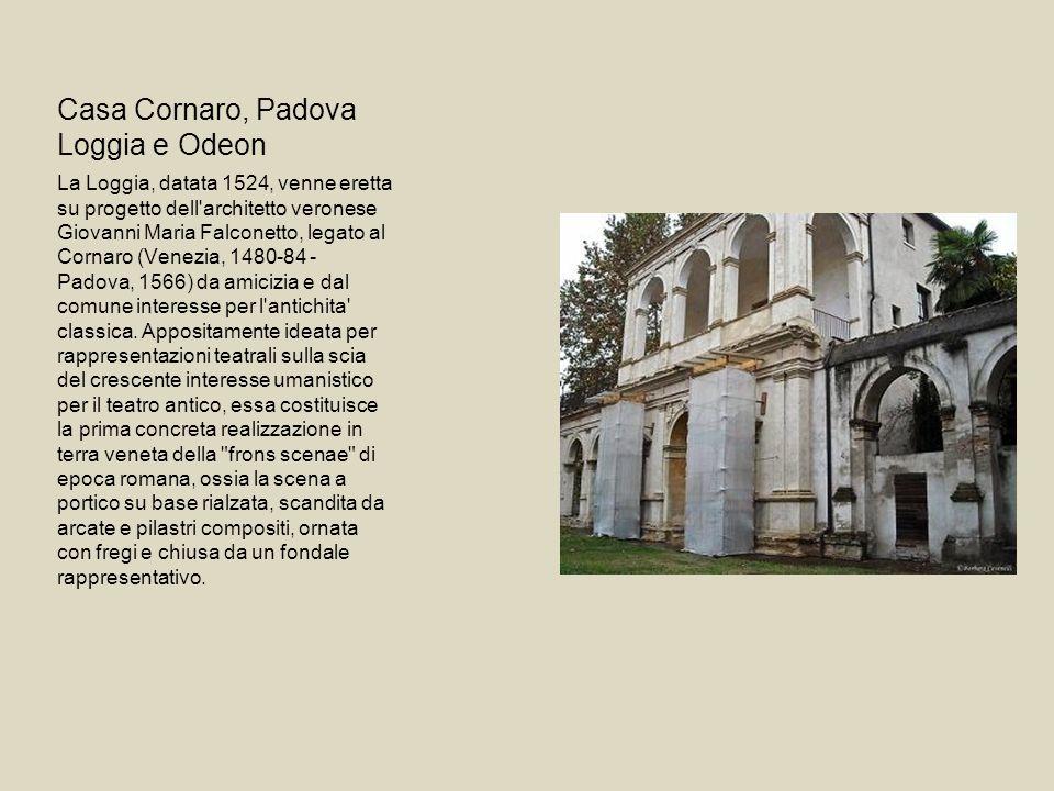 Casa Cornaro, Padova Loggia e Odeon