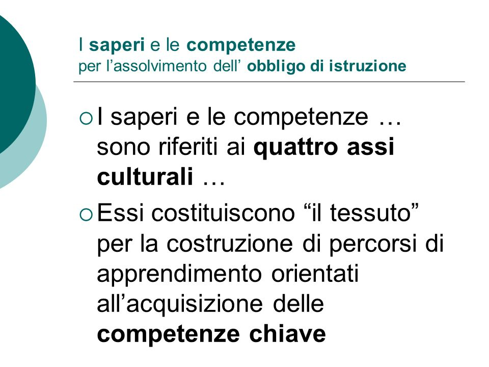 I saperi e le competenze … sono riferiti ai quattro assi culturali …