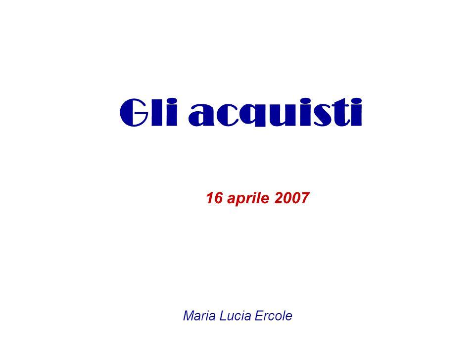 Gli acquisti 16 aprile 2007 Maria Lucia Ercole