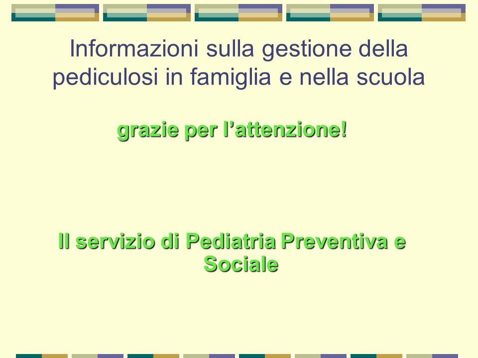 grazie per l'attenzione! Il servizio di Pediatria Preventiva e Sociale