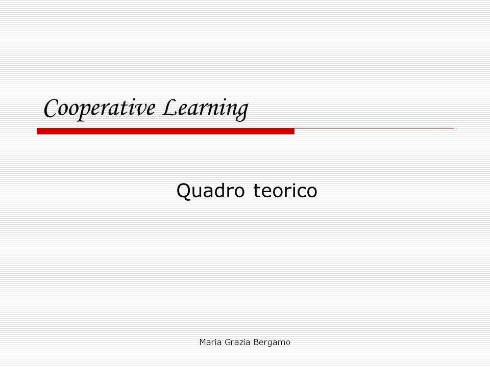 Cooperative Learning Quadro teorico Maria Grazia Bergamo