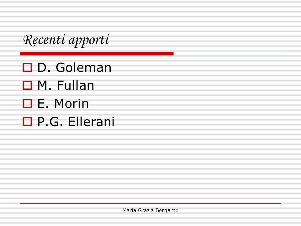 Recenti apporti D. Goleman M. Fullan E. Morin P.G. Ellerani