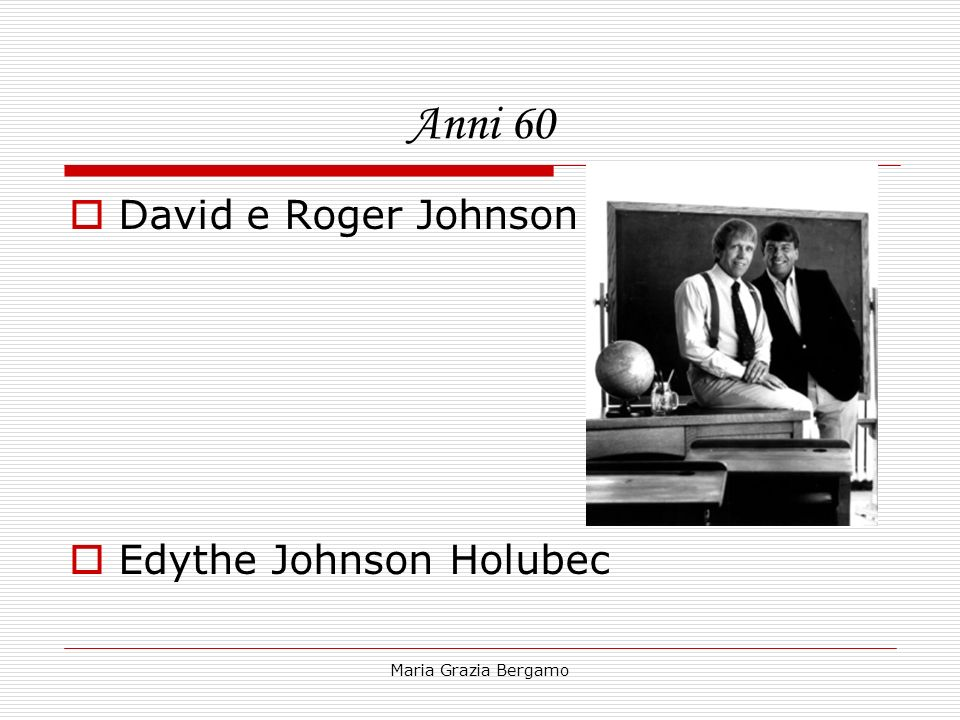 Anni 60 David e Roger Johnson Edythe Johnson Holubec