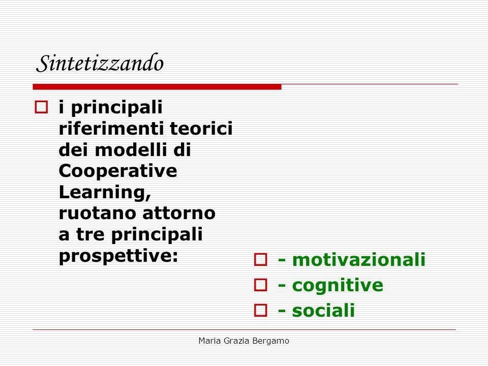 Sintetizzandoi principali riferimenti teorici dei modelli di Cooperative Learning, ruotano attorno a tre principali prospettive: