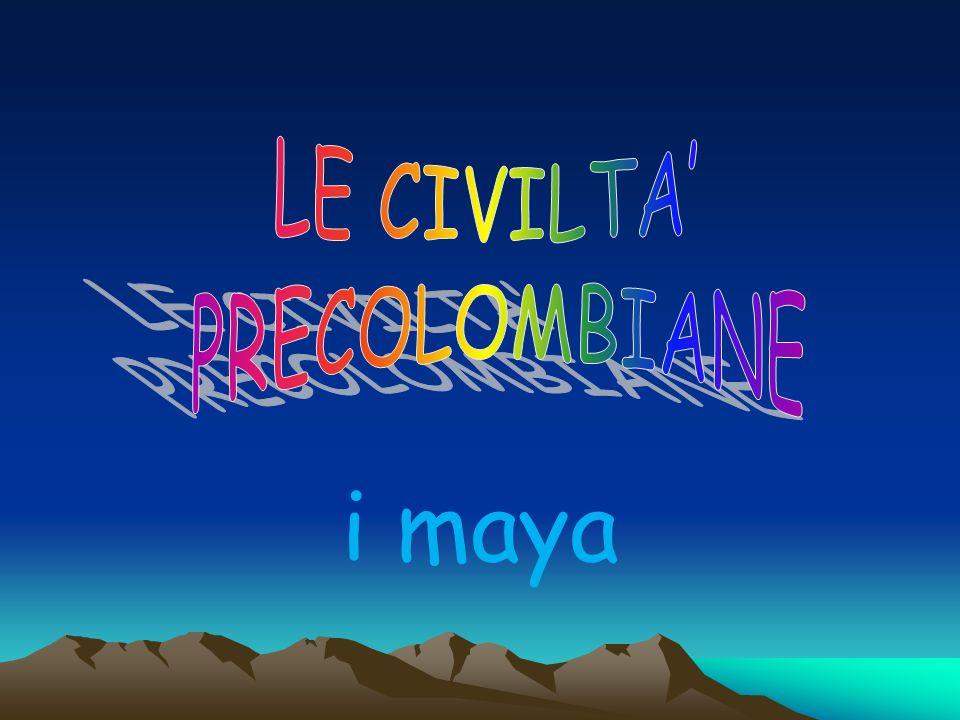 LE CIVILTA' PRECOLOMBIANE i maya