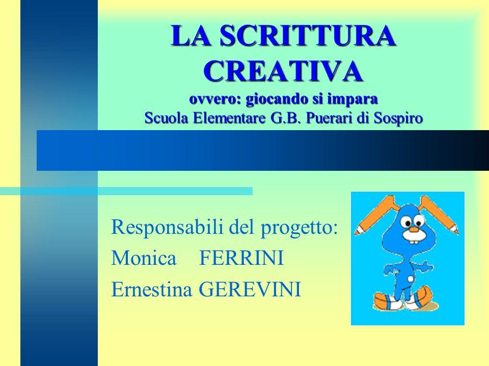 Responsabili del progetto: Monica FERRINI Ernestina GEREVINI