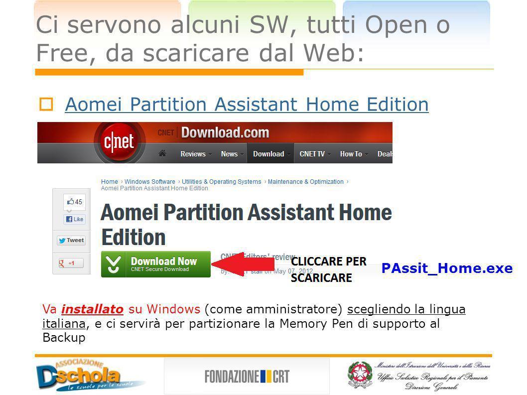Ci servono alcuni SW, tutti Open o Free, da scaricare dal Web:
