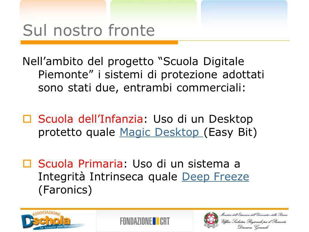 Sul nostro fronte Nell'ambito del progetto Scuola Digitale Piemonte i sistemi di protezione adottati sono stati due, entrambi commerciali: