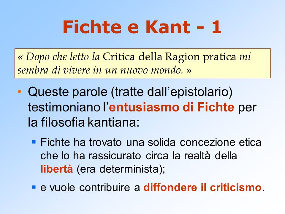 Fichte e Kant - 1 « Dopo che letto la Critica della Ragion pratica mi sembra di vivere in un nuovo mondo. »