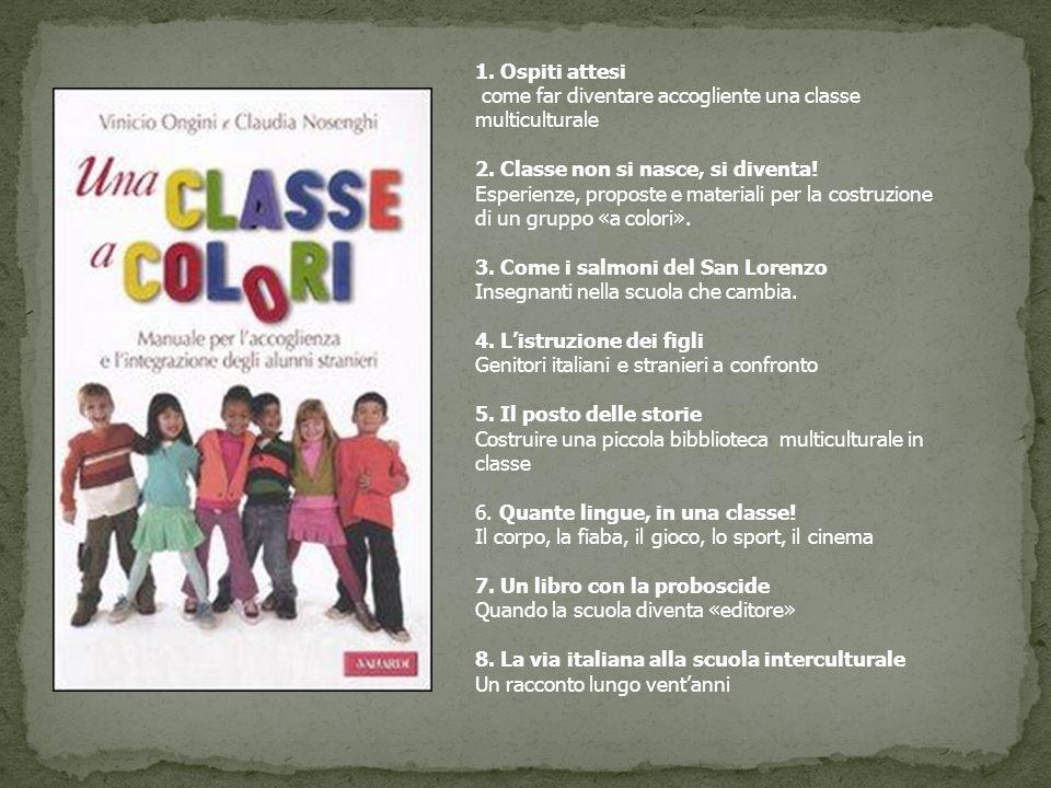 1. Ospiti attesi come far diventare accogliente una classe multiculturale. 2. Classe non si nasce, si diventa!