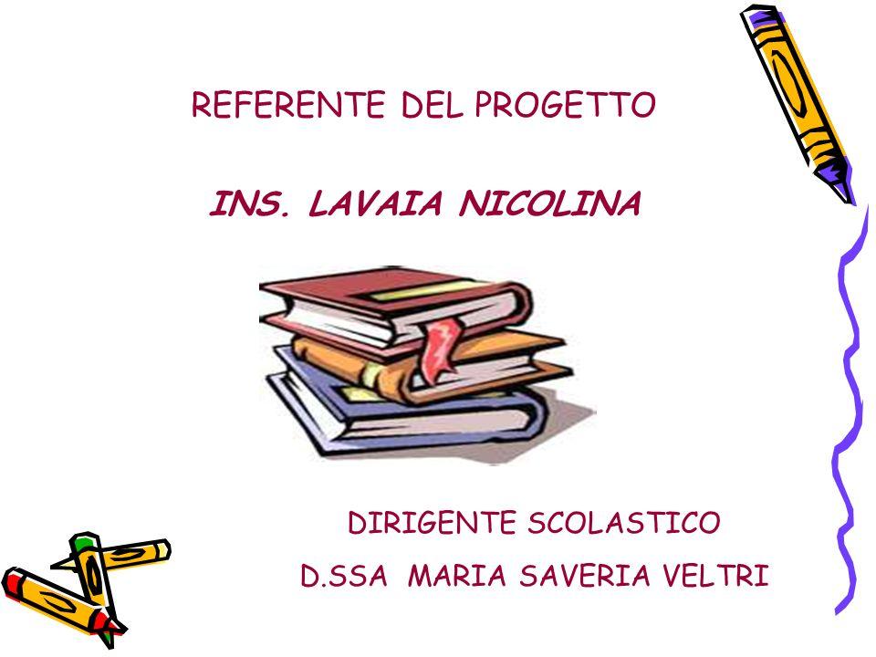 REFERENTE DEL PROGETTO INS. LAVAIA NICOLINA