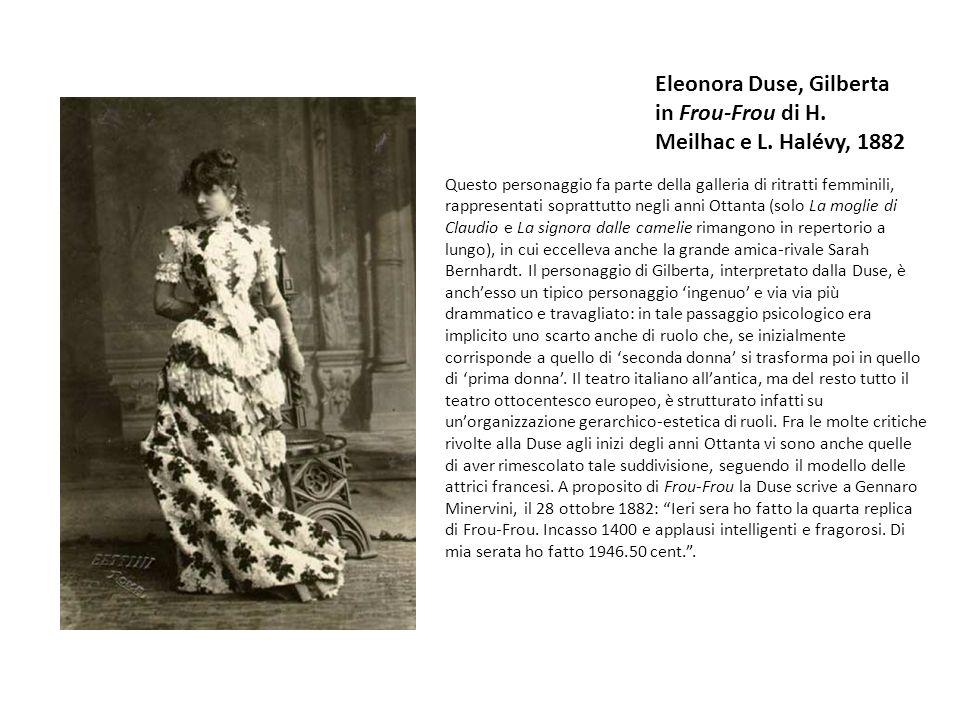 Eleonora Duse, Gilberta in Frou-Frou di H. Meilhac e L. Halévy, 1882
