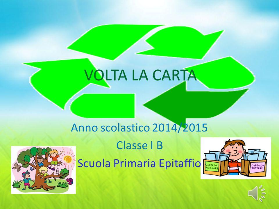 Anno scolastico 2014/2015 Classe I B Scuola Primaria Epitaffio